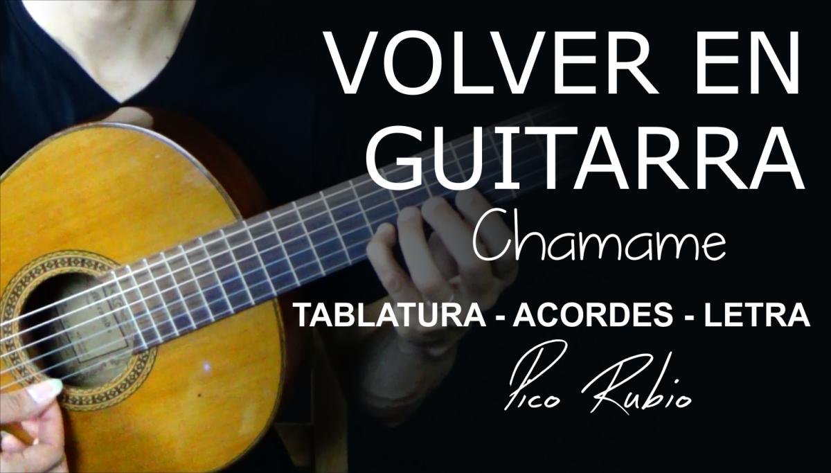 Volver En Guitarra Chamame de Roberto Galarza Acordes Tablatura y Letra