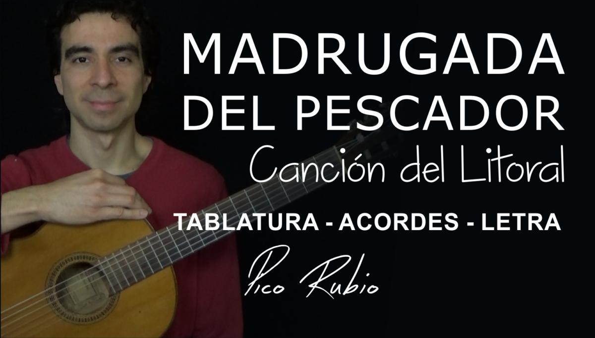 Madrugada del Pescador en Guitarra – Letra Tablatura y Acordes