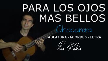 Para los Ojos Mas Bellos Chacarera en Guitarra Letra Acordes y Tablatura